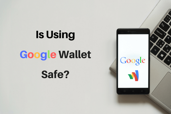 Is Using Google Wallet Safe