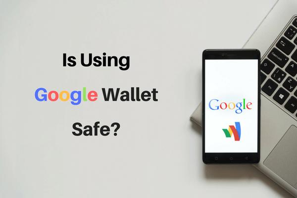 Is Using Google Wallet Safe